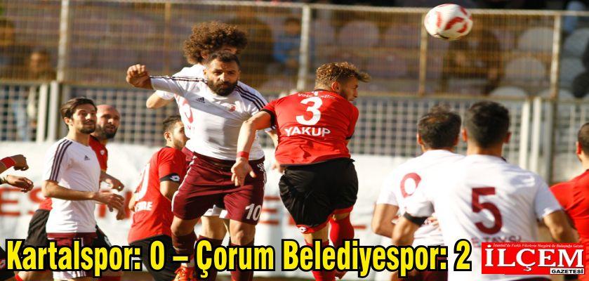 Kartalspor: 0 – Çorum Belediyespor: 2