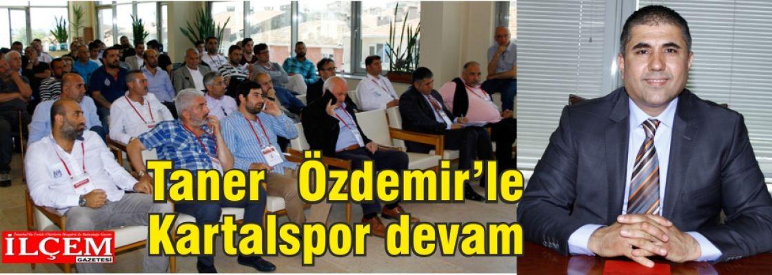 Kartalspor Taner Özdemir'le devam kararı aldı.