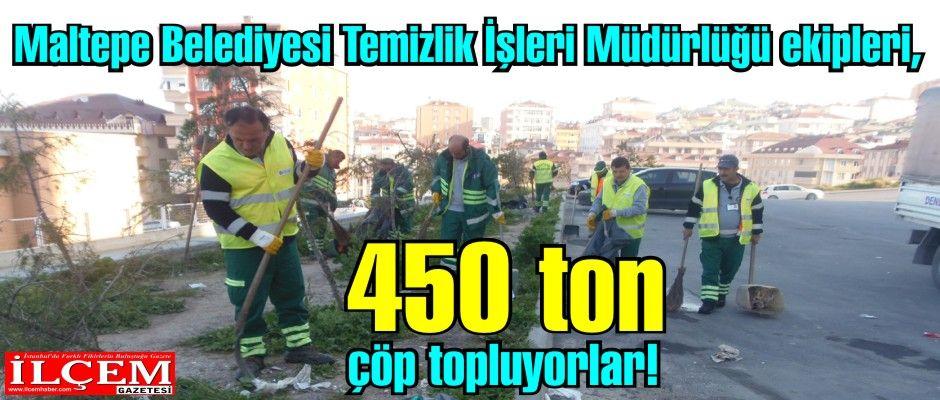 Maltepe Belediyesi Temizlik İşleri Müdürlüğü ekipleri, günlük 450 ton çöp topluyor.