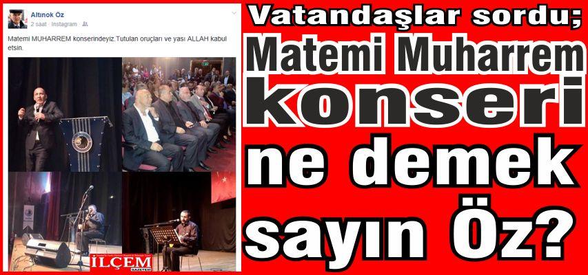 Matemi Muharrem konseri ne demek acaba sayın Öz?