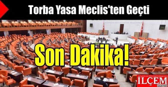 Müjde! Torba Kanun Tasarısı Meclis'ten Geçti