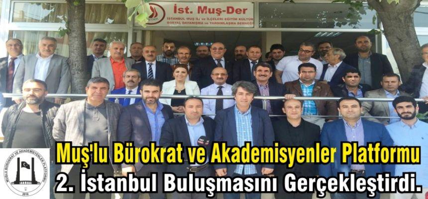 Muş'lu Bürokrat ve Akademisyenler Platformu 2. İstanbul Buluşmasını Gerçekleştirdi.