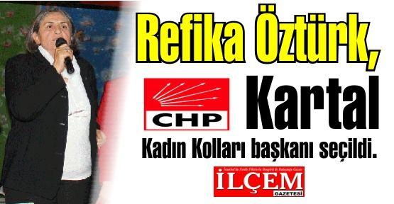 Refika Öztürk, CHP Kartal Kadın Kolları başkanı seçildi.