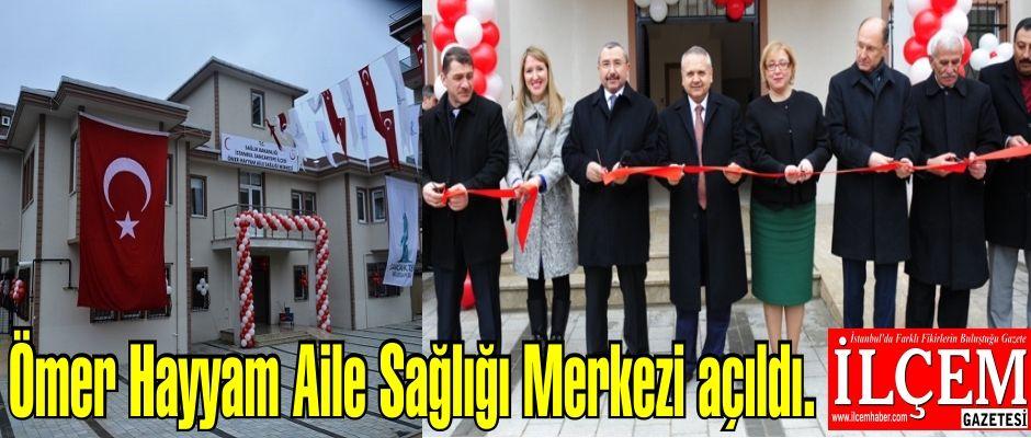 Sancaktepe'ye önemli hizmet, Ömer Hayyam Aile Sağlığı Merkezi açıldı.