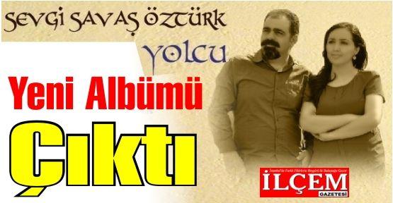 "Sevgi-Savaş Öztürk'ün Yeni Albümü ""YOLCU""Çıktı"