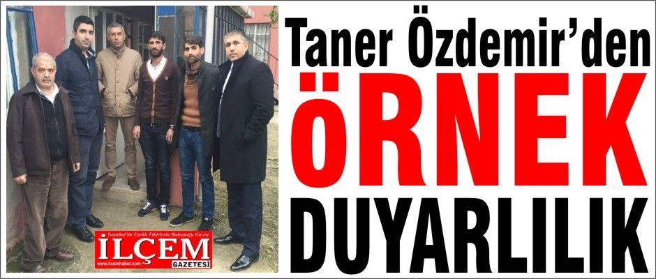 Taner Özdemir evi yanan ailenin elinden tuttu.