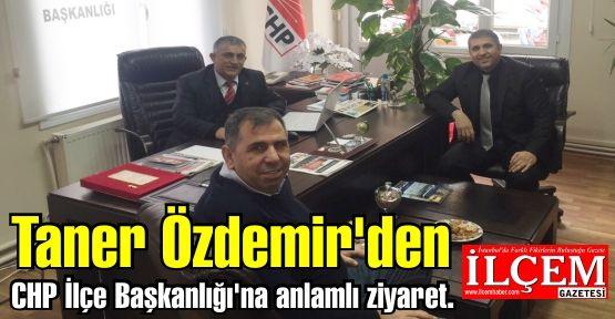 Taner Özdemir'den CHP İlçe Başkanlığı'na anlamlı ziyaret.