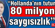 Ali Kılıç: Hollandanın tutumu, 80 milyona saygısızlık""