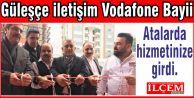 Güleşçe iletişim Vodafone Bayii Atalarda hizmetinize girdi.