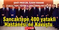Sancaktepe#039;ye yakışır 400 yataklı Eğitim ve Araştırma Hastanesi.