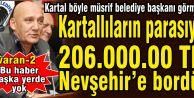 Kartal'ın paralarıyla Nevşehir'e 206 bin lira bordür!