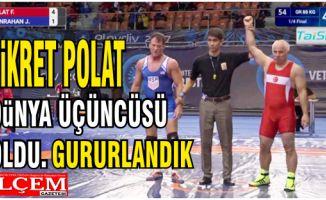 Fikret Polat güreşte Dünya üçüncüsü olup, gururlandırdı.