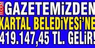 İlçem Gazetesi Kartal Belediyesi'ne, 419.147.45 TL. Gelir getirtti!