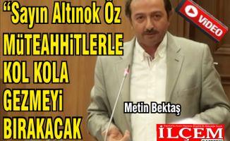"""Metin Bektaş """"8 yılda Kartal'da 8 kolon dikmediniz!"""