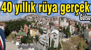 40 yıllık rüya Maltepede gerçek oldu