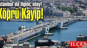 74 metre uzunluğundaki Galata Köprüsü kayıp!