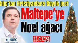Ali Kılıç'tan Hristiyanlara büyük Jest! Maltepe'ye Noel ağacı dikecek