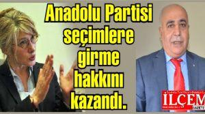 Anadolu Partisi seçimlere girme hakkını kazandı.
