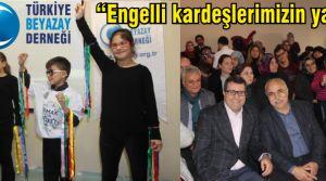 """Aydın Yavuz """"Türkiye Beyazay Derneği olarak engelli kardeşlerimizin yanındayız."""""""