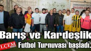 Barış ve Kardeşlik Futbol Turnuvası başladı.