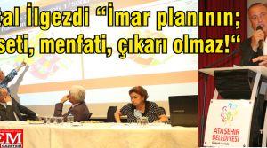 Battal İlgezdi 'İmar planın; siyaseti, menfati, çıkarı olmaz!'