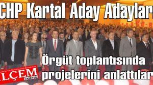 CHP Kartal Aday Adayları Örgüt toplantısında projelerini anlattılar