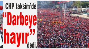 """CHP mitingle """"Darbeye hayır"""" dedi."""