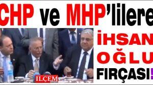 CHP ve MHP'lilere İhsanoğlu Fırça attı!