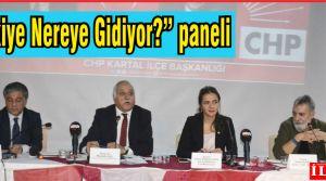 """CHP'den """"Türkiye Nereye Gidiyor konulu panel"""" büyük ilgi gördü."""