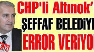 Chp'li Altınok'un Şeffaf Belediyesi ERROR VERİYOR!