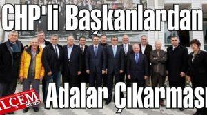 CHP'li Başkanlardan Adalar Çıkarması!