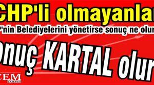 CHP'li olmayanlar, CHP'nin Belediyelerini yönetirse sonuç ne olur?