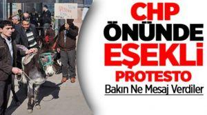 CHP'liler CHP'yi Eşekli Protesto ettiler!