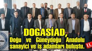 DOGASİAD, Doğu ve Güneydoğu Anadolu sanayici ve iş adamları Derneği kahvaltıda bir araya geldiler.