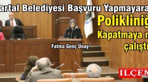 """Fatma Genç Ünay """"Kartal Belediyesi Neden Ruhsat Başvurusu Yapmadı ve Polikliniği Kapatmak mı İstiyor?"""""""