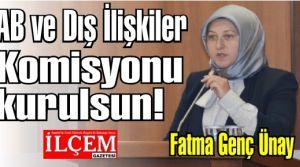 Fatma Genç Ünay, 'Kartal Belediyesinde AB ve Dış İlişkiler Komisyonu kurulsun!'