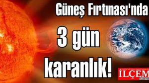 Gözler Güneş Fırtınasına ve etkilerine çevrildi.