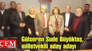 Gülseren Sude Büyüktaş,basına milletvekili aday adayı olduğunu duyurdu.