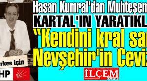 """Hasan Kumral'dan Muhteşem şiir """"Kendini kral sanır Nevşehir'in Cevizi!"""""""