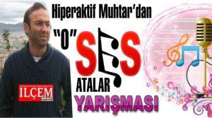 Hiper aktif Muhtar Erhan Gülmüş'ten O ses Atalar yarışması.