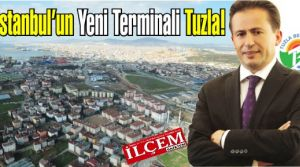 İstanbul'un Yeni Terminali Tuzla!