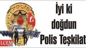 İyi ki doğdun Türk Polis Teşkilatı