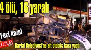 Kartal Belediyesi'ne ait otobüs Samsun'da kaza yaptı 4 ölü, 16 vatandaşımız yaralandı