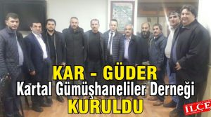 Kartal Gümüşhaneliler Derneği  (KAR-GÜDER) kuruldu.