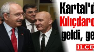 Kartal'dan Kılıçdaroğlu geldi, geçti!