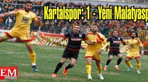 Kartalspor: 1 - Yeni Malatyaspor: 0