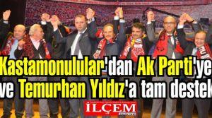 Kastamonulular'dan Ak Parti'ye ve Temurhan Yıldız'a tam destek