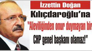 """Kılıçdaoğlu'na sert cevap, """"Aleviliğinden onur duymayan biri CHP genel başkanı olamaz!"""""""