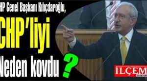 Kılıçdaroğlu CHP'liyi neden kovdu?