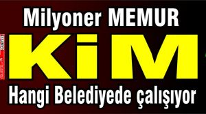 Milyoner memur kim? Hangi belediyede çalışıyor?